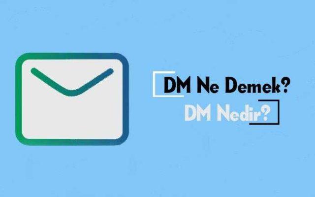 dm-nedir