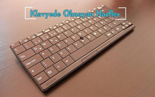 klavyede bulunmayan harfler